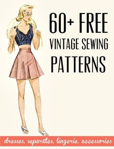 Free vintage and retro dress sewing patterns, separates, lingerie and accessories!