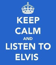 He can always calm you down or at the very least encourage you to put on your blue suede shoes ;)