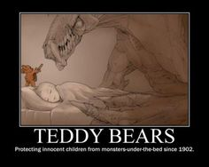 aaahhh...so that's why there were no monsters under my bed.