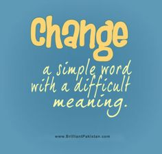 Simple Quotes About Change | Motivation Quotes Change a simple word Change a simple word with a ...