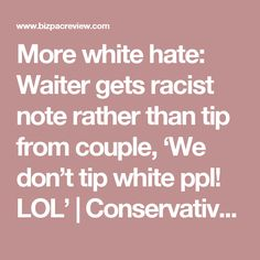 More white hate: Waiter gets racist note rather than tip from couple, 'We don't tip white ppl! LOL' | Conservative News Today