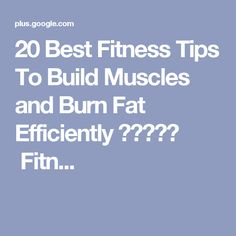 20 Best Fitness Tips To Build Muscles and Burn Fat Efficiently 💪💎💎♥♥ Fitn...