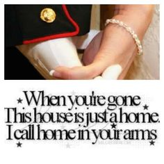 When you're #gone this #house is just a #home I #call #home in your #arms #militaryso #military #love #usmc
