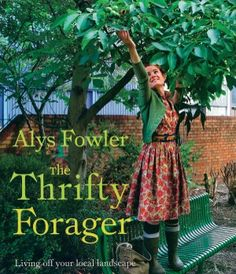 Alys Fowler the thrifty forager