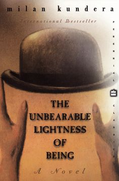 "MILAN KUNDERA-""THE UNBEARABLE LIGHTNESS OF BEING"""