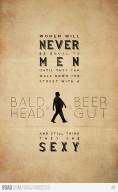 women will never be...