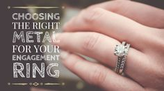HOW TO CHOOSE THE RIGHT METAL FOR YOUR ENGAGEMENT RING. #engagementring #bridal #jewellery #wedding #design  #style