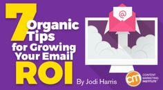 7 Organic Tips for Growing Your Email ROI