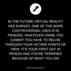 You are the victim being framed for the crime and you have to go back and see everything they did to you