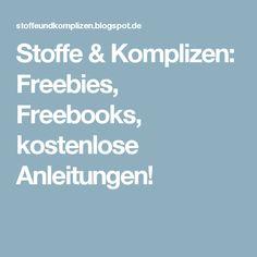Stoffe & Komplizen: Freebies, Freebooks, kostenlose Anleitungen!