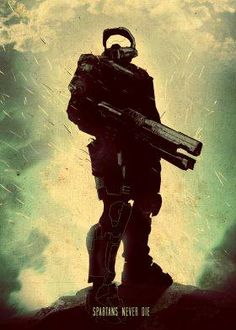 """Spartans never die"" steel poster Characters halo master chief spartans"