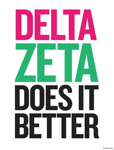 Delta Zeta Does It Better