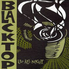 Blacktop - Up All Night