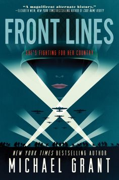 Front Lines by Michael Grant • January 26, 2016 • Katherine Tegen Books https://www.goodreads.com/book/show/18743370-front-lines