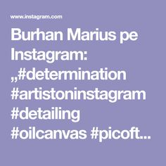 "Burhan Marius pe Instagram: ""#determination #artistoninstagram #detailing #oilcanvas #picoftheday #figurativeart #followforfollowback #artcolection #suportartis…"" Oil Canvas, Determination, Figurative Art, Police, Artist, Instagram, Artists, Law Enforcement, Motivation"