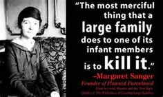 """We do not want word to go out that we want to exterminate the Negro population,"" Margaret Sanger"