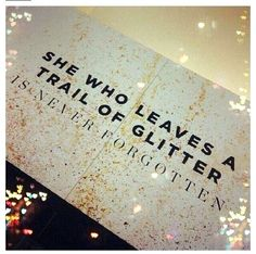 Glitter... This quote on canvas with glitter!!! <3