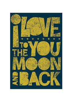 this just makes me smile :: I Love You to the Moon and Back by simplygiftsonline on etsy
