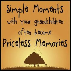 Grandkids.  God gifted you with great ones!
