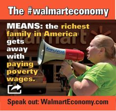 The Walmart economy means: the richest family in America gets away with paying poverty wages | Boycott this stinking company!