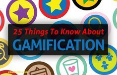 25 Things Teachers Should Know About Gamification - Edudemic