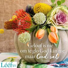 Afrikaans, Heavenly Father, Art Projects, Table Decorations, Van, Hoop, Motivational Quotes, Encouragement, Lisa