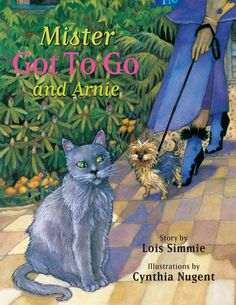 """Mister Got To Go and Arnie"" by Lois Simmie, illustrated by Cynthia Nugent."