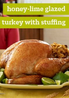 Honey-Lime Glazed Turkey with Stuffing – The vibrant honey and lime sauce? That's just the gravy. The meat of this roast turkey dish is the bird itself — and the kicked-up garlicky stuffing.