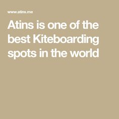 Atins is one of the best Kiteboarding spots in the world