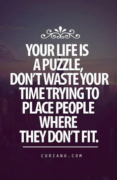 YES!  Getting rid of the unnecessary pieces (people) in MY life!