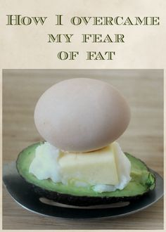 Are you afraid to eat fat? What is the truth about fat, heart disease and cholesterol?