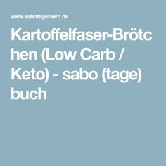 Kartoffelfaser-Brötchen (Low Carb / Keto) - sabo (tage) buch
