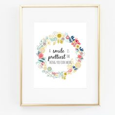 A Smile Is The Prettiest Thing You Can Wear Floral Wreath Encouragement 8x10 Art Print for Kids by aprintpalette on Etsy https://www.etsy.com/listing/228948893/a-smile-is-the-prettiest-thing-you-can