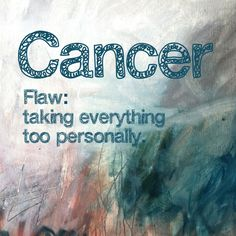 Cancer zodiac sign ♋... This is true, but what can we do about it? We are who we are.. :) #Cancer