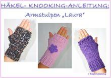 "Häkel-Knooking-Anleitung Armstulpen ""Laura"""