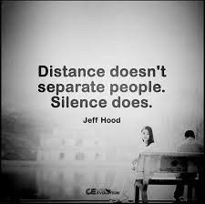 Distance doesn't separate people. Silence does. - Jeff Hood #quotes #true