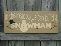 PRIMITIVE SNOWMAN Sign In the Meadow we can build by OntheHilltop, $19.95