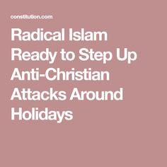 Radical Islam Ready to Step Up Anti-Christian Attacks Around Holidays