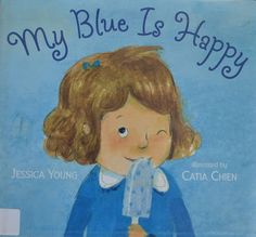 Book Blab - Blithering by a Book Lover: My Blue is Happy ~ Picture Book & KID KANDY