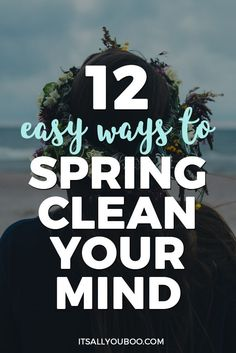 Don't hit snooze on spring! It's time to spring clean your mind and jumpstart your success. Get your free checklist with 12 easy ways to spring clean your mind.
