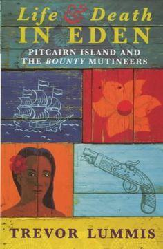 Life and Death in Eden - Pitcairn Island and the Bounty Mutineers av Trevor Lummis