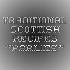 "Traditional Scottish Recipes - ""Parlies"""