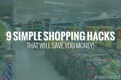 Save More Money with These Simple Shopping Hacks!
