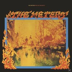 The Meters 1975 Reprise Records LP Fire On The Bayou Reissued on Starburst Colored Vinyl With Warner Bros. Sly Stone, Robert Palmer, Horror Font, Lp Cover, James Brown, World Music, Popular Culture, Art Music, Art World