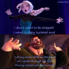 Elsa doesn't want to be shipped; she just wants to stay single and alone in her ice palace, according to King Fergus! Haha :)  I LOVE THIS SO MUCH!!! I laughed out loud tehe :)