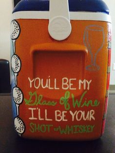 """Love this- """"You'll be my glass of wine I'll be your shot of whiskey"""". Painted totally differently and with different colors though."""