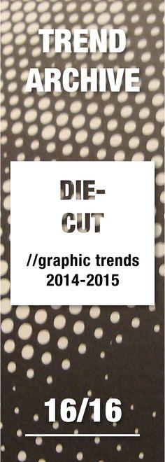 #diecut #graphicdesigntrends #graphicdesign #design #trends #trendarchive #2014 #2015