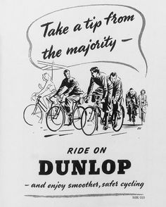 Dunlop bicycle tyre ad from 1950. #bicycletyres #dunlop #vintagecycling #vintagebicycle #retrocycling #bicyclehistory #bicyclecomponents #bicyclecomponent #bicyclemechanic #roadcycling #componentdesign #rouleur #retrobicycle #cyclepassion #hookedoncycling #eroica #bicyclemechanics #lovecycling #bicycle #cyclinghistory #cyclingadvertising #advertisement #cyclingmemorabilia #graphicdesign