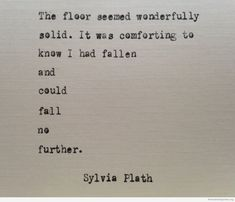 Sylvia Plath quote hand typed on antique typewriter fallen Poem Quotes, Words Quotes, Wise Words, Life Quotes, Sayings, Attitude Quotes, Pretty Words, Beautiful Words, Cool Words