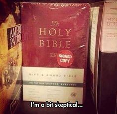 Dump A Day Funny Pictures Of The Day - 100 Pics. Holy Bible...signed copy?? I'm a bit skeptical